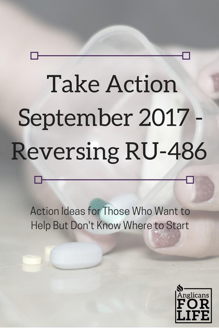 Take Action Reversing RU-486 Abortion pill Sept 2017