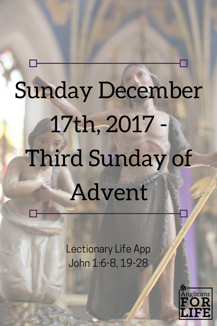 John the Baptist Lectionary Life Teaching Dec 17th 3rd Sun of Advent