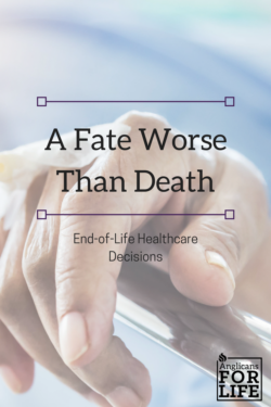 healthcare decisions fate worse than death blog